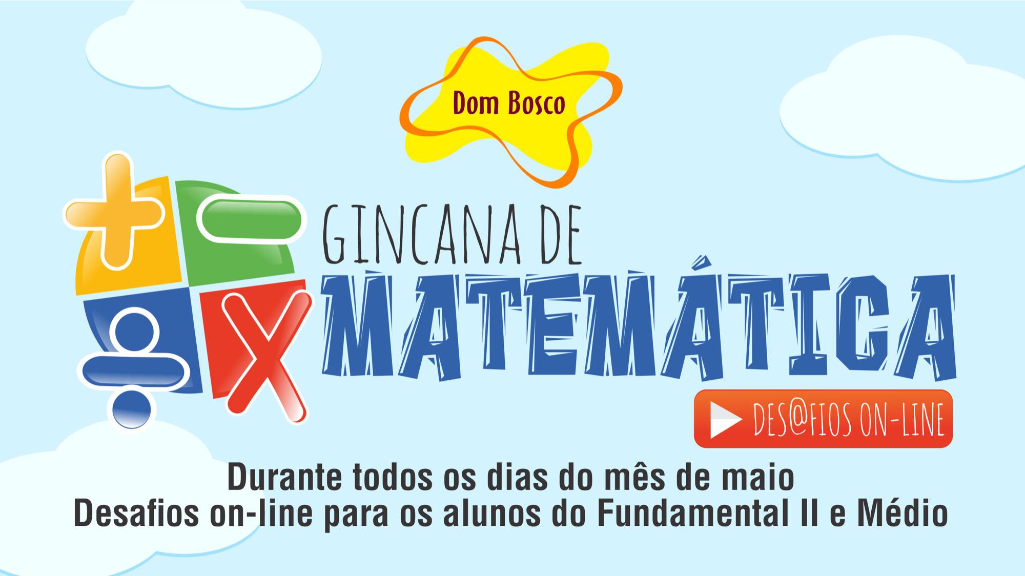 2b62065b769f Durante todo o mês de maio, alunos do Ensino Fundamental Anos Finais e  Ensino Médio estão sendo desafiados a desenvolver toda sua habilidade com  os números ...